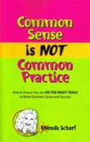 common-sense-is-not-common-practice
